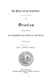 The Nation and the Constitution: An Oration Delivered Before the City Authorities and Citizens of Providence, July 4, 1866