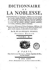 Dictionnaire de la noblesse, contenant les généalogies, l'histoire et la chronologie des familles nobles de France: Volume10