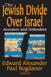The Jewish Divide Over Israel: Accusers and Defenders