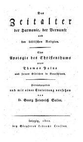 Das Zeitalter der Harmonie, der Vernunft und der biblischen Religion: Eine Apologie des Christenthums gegen Thomas Paine und seines Gleichen in Deutschland