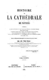 Histoire de la cathédrale de Poitiers: Volume1