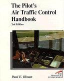 The Pilot s Air Traffic Control Handbook