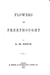 Flowers of Freethought: Volume 1