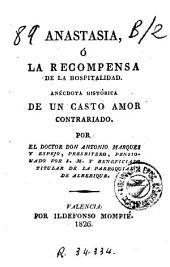 Anastasia, ó, La recompensa de la hospitalidad: Anécdota histórica de un casto amor contrariado