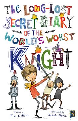 The Long Lost Secret Diary Of The World s Worst Knight