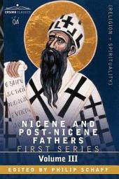 Nicene and Post-Nicene Fathers: First Series, Volume III St. Augustine: On the Holy Trinity, Doctrinal Treatises, Moral Treatises