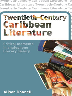 Twentieth Century Caribbean Literature PDF