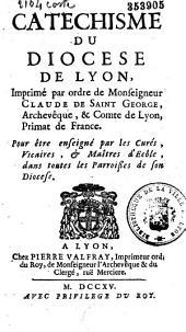 Catéchisme du diocèse de Lyon, imprimé par ordre de Mgr Cl. de St-George
