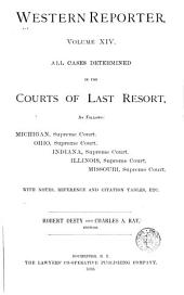 Western Reporter ...: All Cases Determined in the Courts of Last Resort, as Follows: Ohio, Supreme Court. Indiana, Supreme Court. Illinois, Supreme Court. Missouri, Sup. Ct. and Courts of Appeals. From September, 1885 [to October, 1888] ...