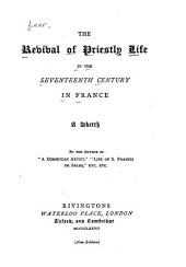 The Revival of Priestly Life in the Seventeenth Century in France: A Sketch
