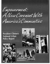 Empowerment: A New Covenant With America's Communities, President Clinton's National Urban Policy Report