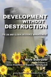 Development without Destruction: The UN and Global Resource Management