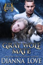 Gray Wolf Mate: League Of Gallize Shifters