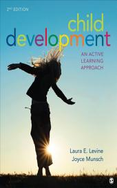 Child Development: An Active Learning Approach, Edition 2