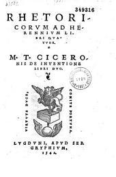 Rhetoricorum ad herennium libri quatuor de inventione libri duo
