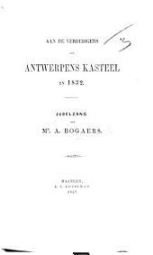 Aan de verdedigers van Antwerpens kasteel in 1832. Jubelzang