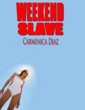 Weekend Slave