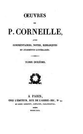 Oeuvres de P. Corneille: avec commentaires, notes, remarques et jugements littéraires, Volume10