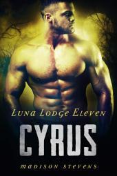Cyrus: Luna Lodge #11