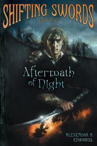 Shifting Swords  Book IV Book