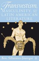 Transvestism Masculinity And Latin American Literature