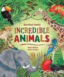 Barefoot Books Incredible Animals
