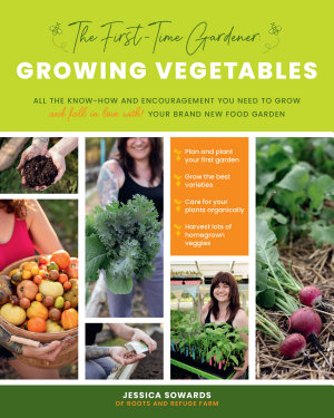 The First time Gardener  Growing Vegetables
