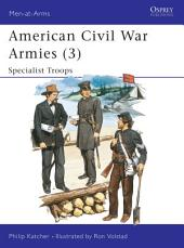 American Civil War Armies (3): Specialist Troops