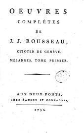 Oeuvres complètes de J. J. Rousseau, citoyen de Genève. Tome premier [-trente-troisième]: Mélanges. Tome premier, Volume11