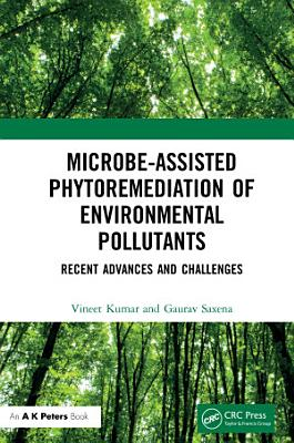 Microbe-Assisted Phytoremediation of Environmental Pollutants