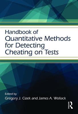 Handbook of Quantitative Methods for Detecting Cheating on Tests PDF