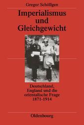 Imperialismus und Gleichgewicht: Deutschland, England und die orientalische Frage 1871-1914, Ausgabe 3