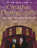The New Media Guide to Creative Photography