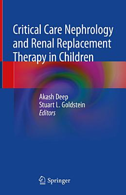 Critical Care Nephrology and Renal Replacement Therapy in Children PDF