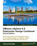 VMware VSphere 6.x Datacenter Design Cookbook Second Edition