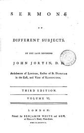 Sermons on Different Subjects: By the Late Reverend John Jortin, ...