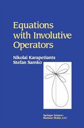 Equations with Involutive Operators