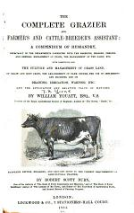 The Complete Grazier and Farmer's and Cattle-breeder's Assistant