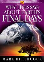 What Jesus Says about Earth s Final Days PDF
