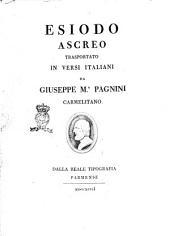 Esiodo Ascreo trasportato in versi italiani da Giuseppe M.a Pagnini carmelitano