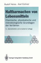 Haltbarmachen von Lebensmitteln: Chemische, physikalische und mikrobiologische Grundlagen der Verfahren, Ausgabe 3
