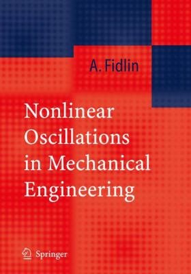 Nonlinear Oscillations in Mechanical Engineering PDF