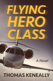Flying Hero Class: A Novel