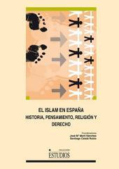 El Islam en España: Historia, pensamiento, religión y Derecho
