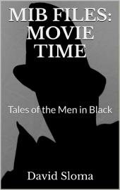 MIB Files: Movie Time - Tales of the Men In Black