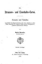 Die Strassen- und Eisenbahn-Curve. Formeln und Tabellen zum Behufe des Bogenaussteckens. 2. Aufl