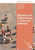 Migration und Globalisierung in Zeiten des Umbruchs PDF