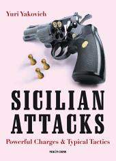 Sicilian Attacks: Powerful Charges & Typical Tactics