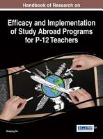 Handbook of Research on Efficacy and Implementation of Study Abroad Programs for P 12 Teachers PDF
