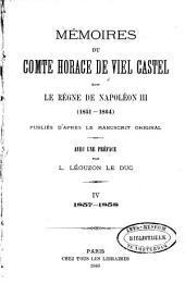 Mémoires du comte Horace de Viel Castel sur le règne de Napoléon III, 1851-1864: Volume4
